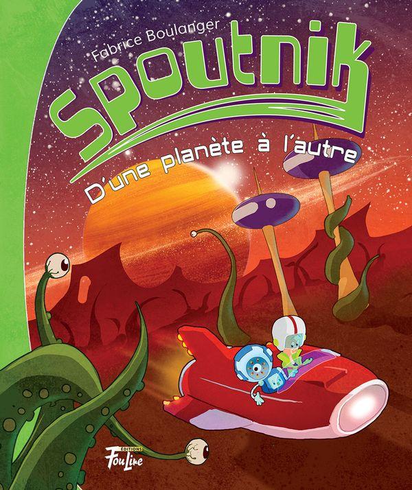 Spoutnik 01 : D'une planète à l'autre