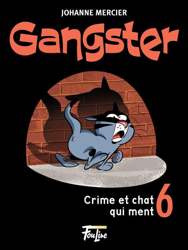 Gangster 06 : Crime et chat qui ment