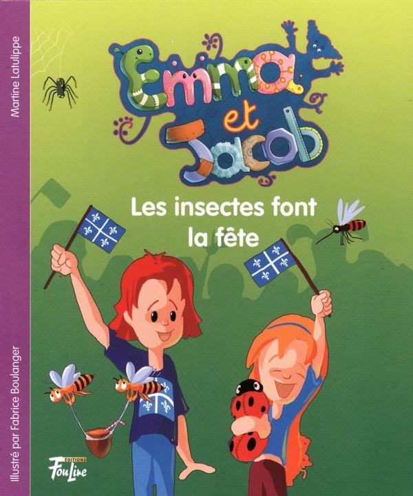 Emma et Jacob 11 : Les insectes font la fête