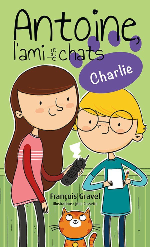 Antoine l'ami des chats 03 : Charlie