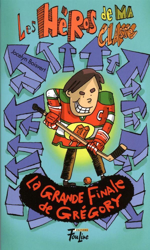 Les Héros de ma classe 11 : La grande finale de Grégory