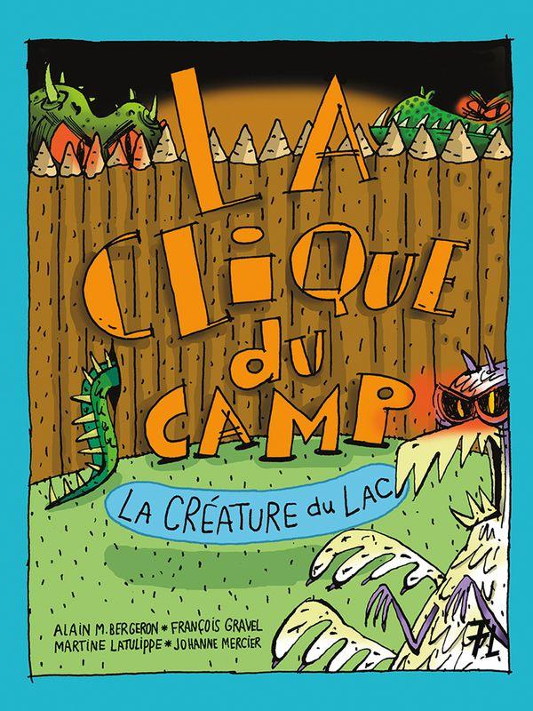 La clique du camp 03 : La créature du lac