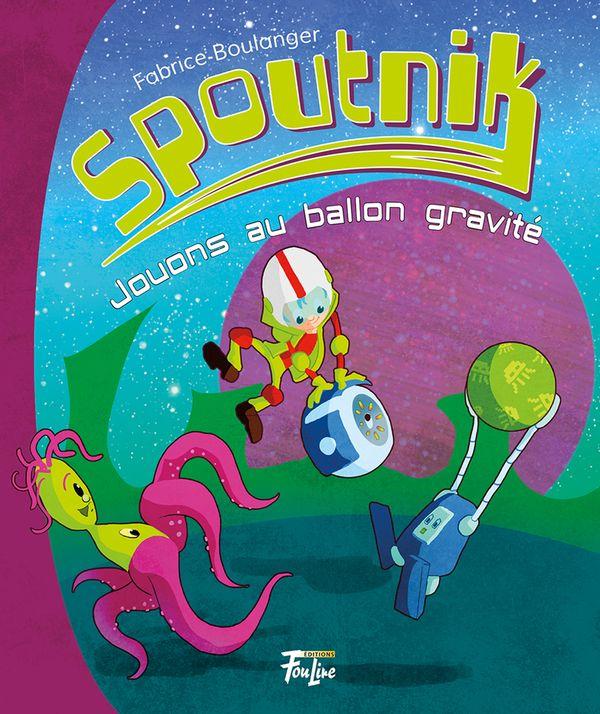Spoutnik 04  Jouons au ballon gravité