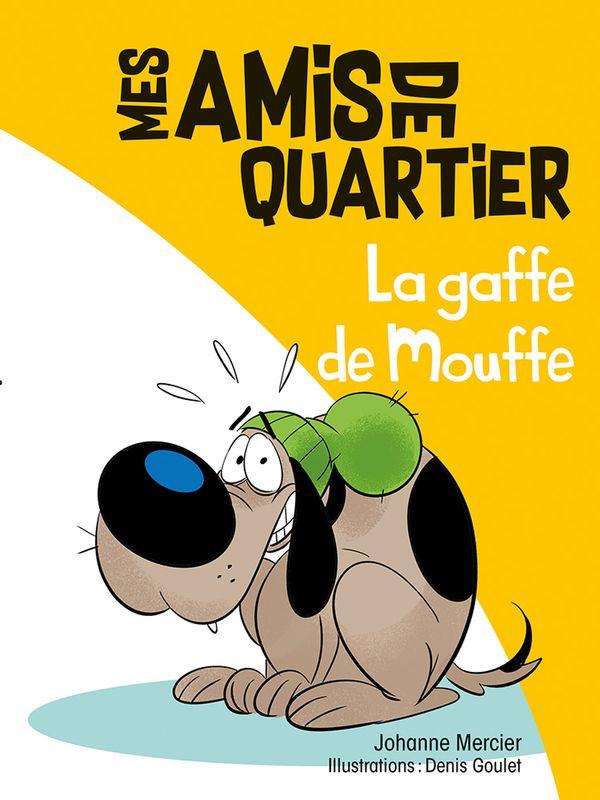 Mes amis de quartier 08 : La gaffe de Mouffe