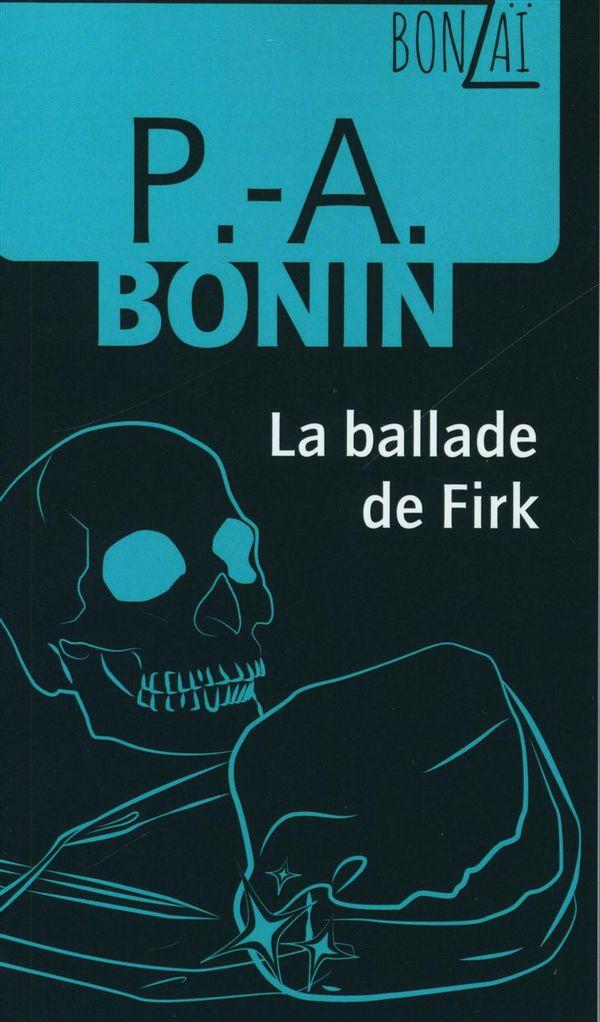 Bonzaï 08 : La ballade de Firk