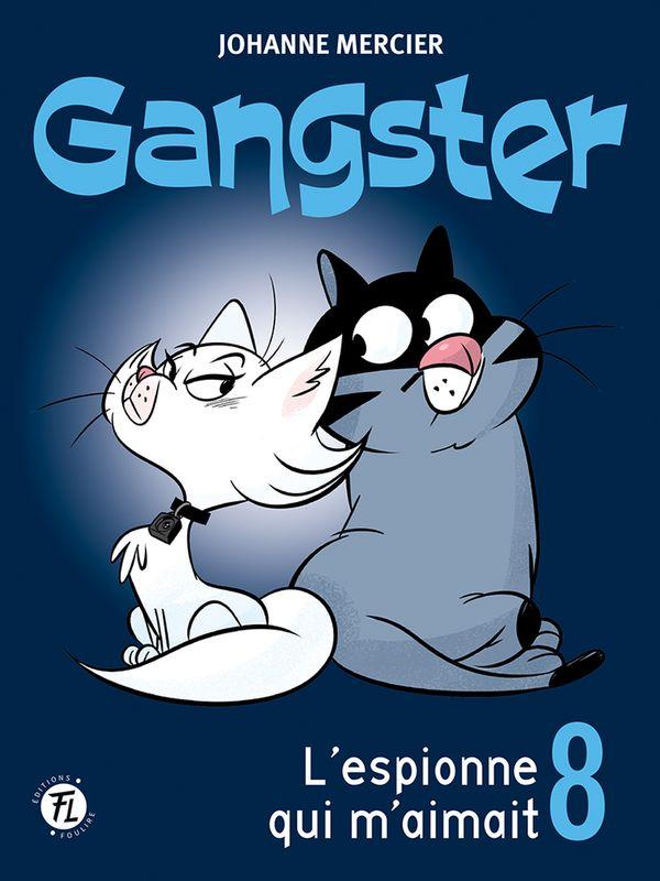 Gangster 08 : L'espionne qui m'aimait