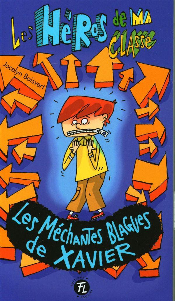 Les héros de ma classe 17 : Les méchantes blagues de Xavier