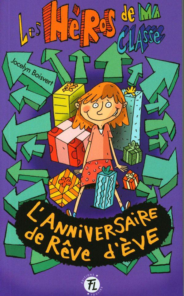 Les héros de ma classe 20 : L'anniversaire de rêve d'Ève