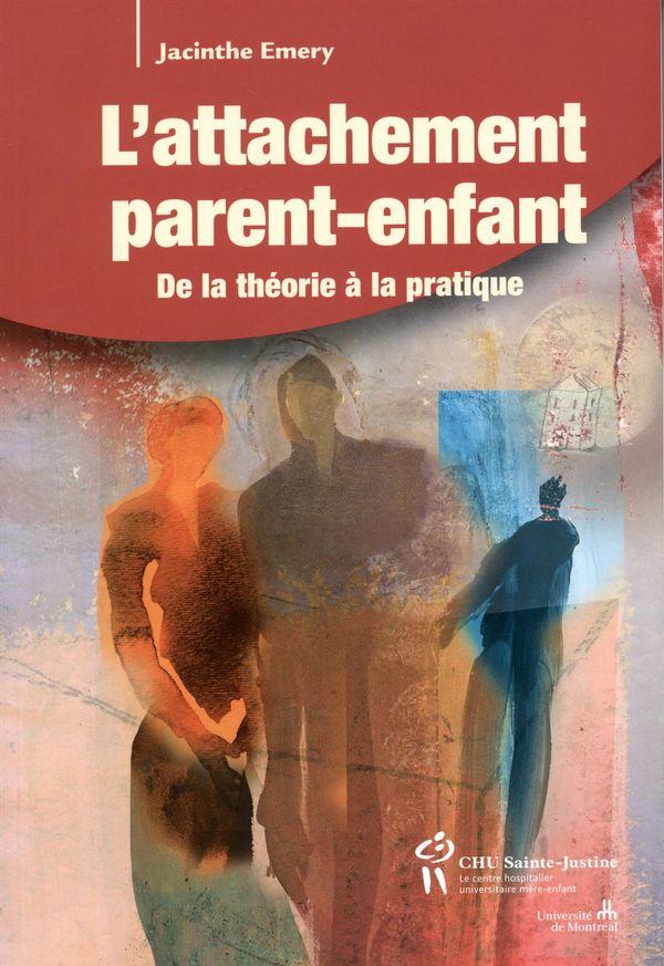 L'attachement parent-enfant  De la théorie à la pratique