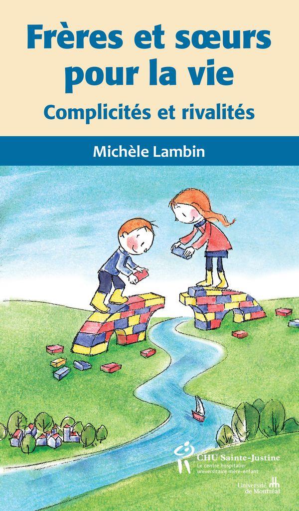 Frères et soeurs pour la vie : Complicités et rivalités