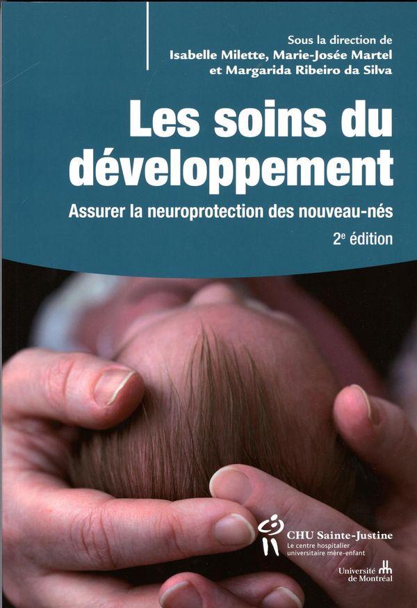 Les soins du développement : Assurer la neuroprotection des nouveau-nés  2e édition