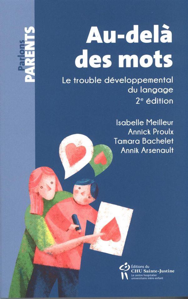 Au-delà des mots : Le trouble du langage chez l'enfant 2e édition