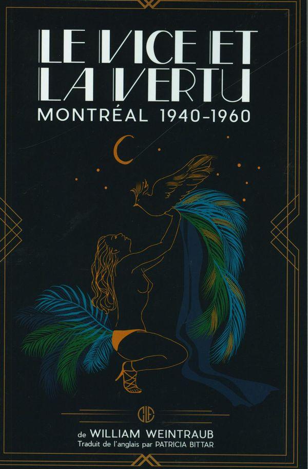 Le vice et la vertu : Montréal 1940-1960