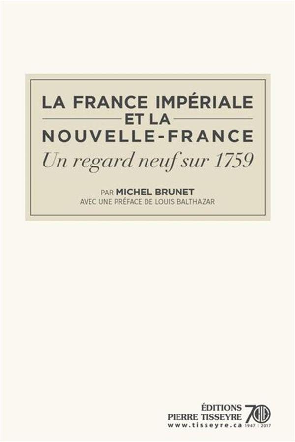 France impériale et la Nouvelle-France  Un regard neuf sue 1759