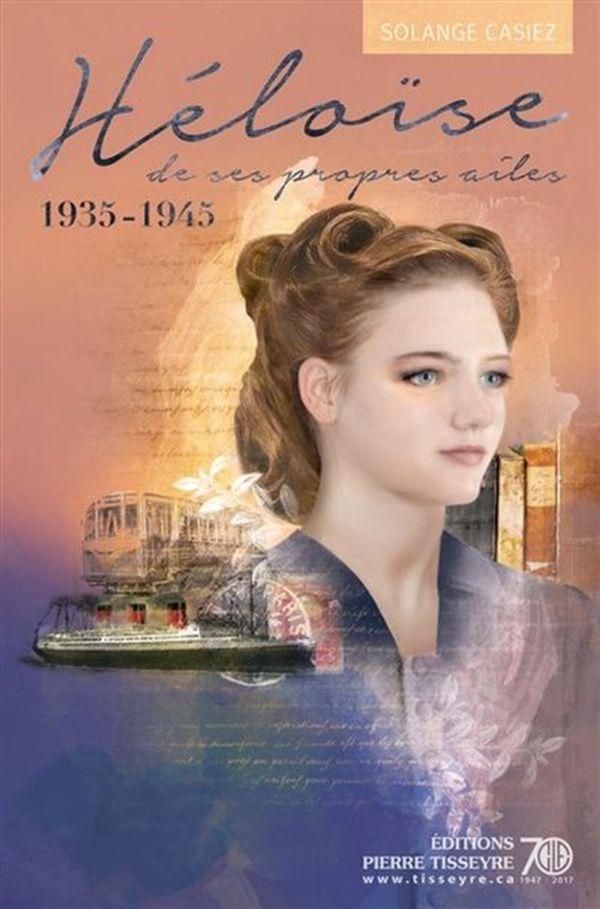 Héloïse 02 : 1935-1945 - De ses propres ailes