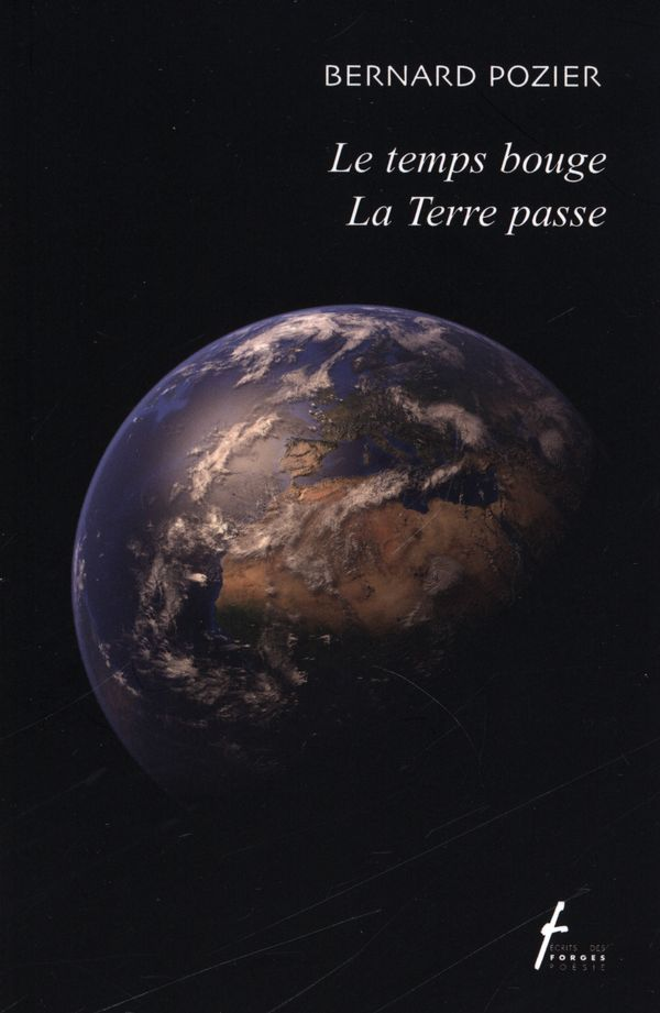 Le temps bouge,  La terre passe