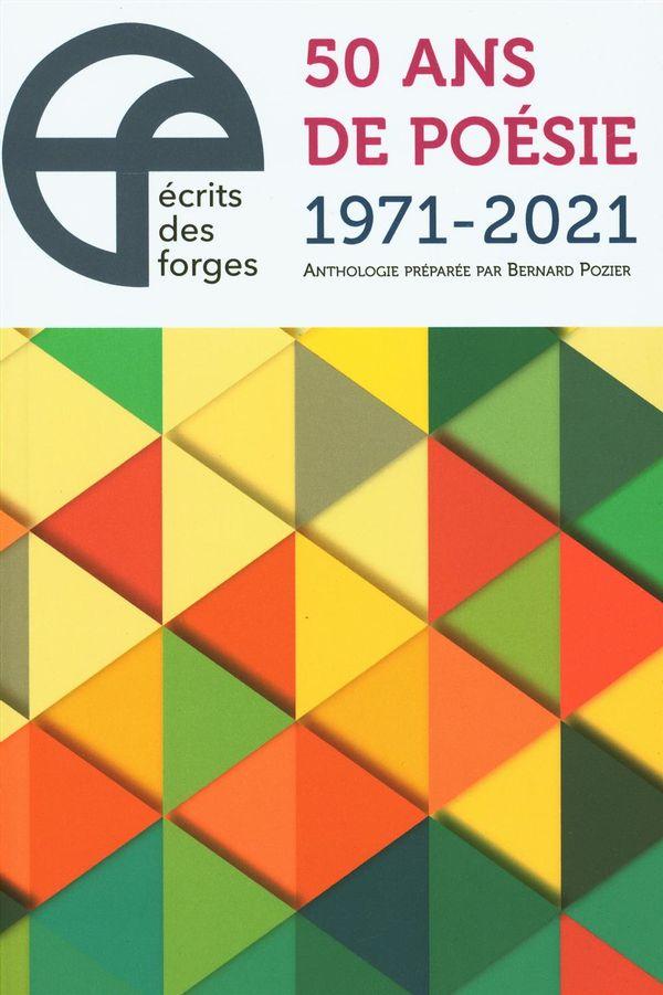 Ecrits des Forges Les  50 ans, 1971-2021