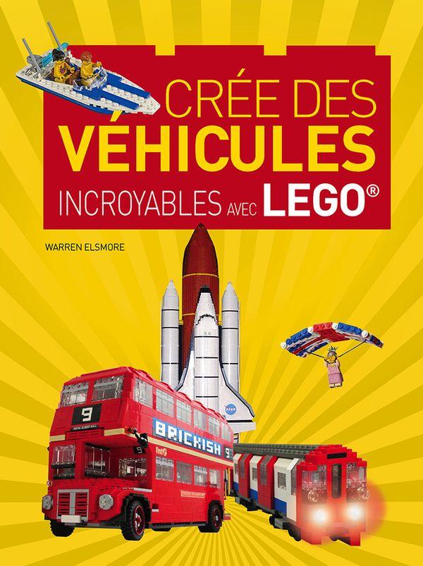 Crée des véhicules incroyables avec LEGO
