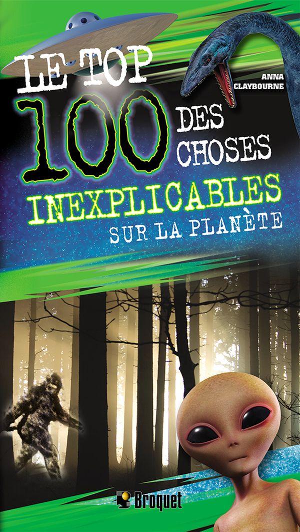 Top 100 des choses inexplicables sur la planète Le