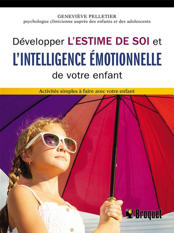 Développer l'estime de soi et l'intelligence émotionnelle de votre enfant