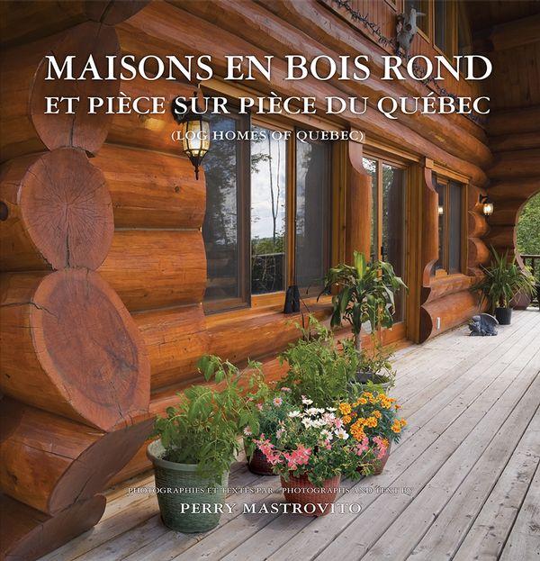 Maisons en bois rond et pièce sur pièce du Québec