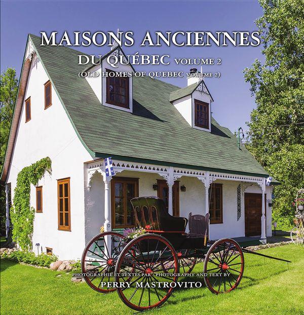 Maisons anciennes du Québec /Old homes of Quebec 02