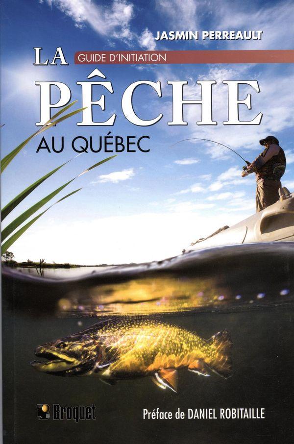 Pêche au Québec La  Guide d'initiation