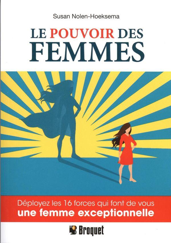Le pouvoir des femmes : Déployez les 16 forces qui font de vous une femme exceptionnelle