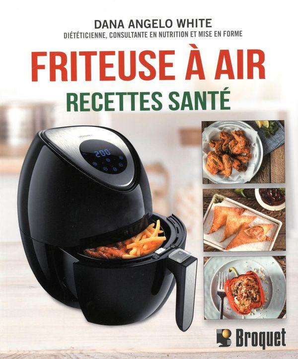 Friteuse a air : Recettes santé