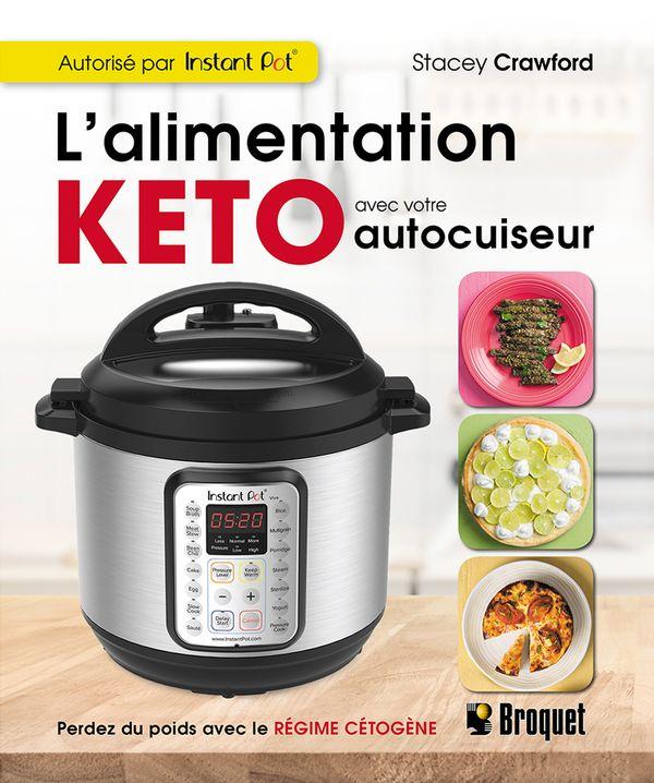 L'alimentation Keto avec votre autocuiseur