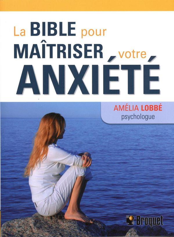 Bible pour maîtriser votre anxiété La