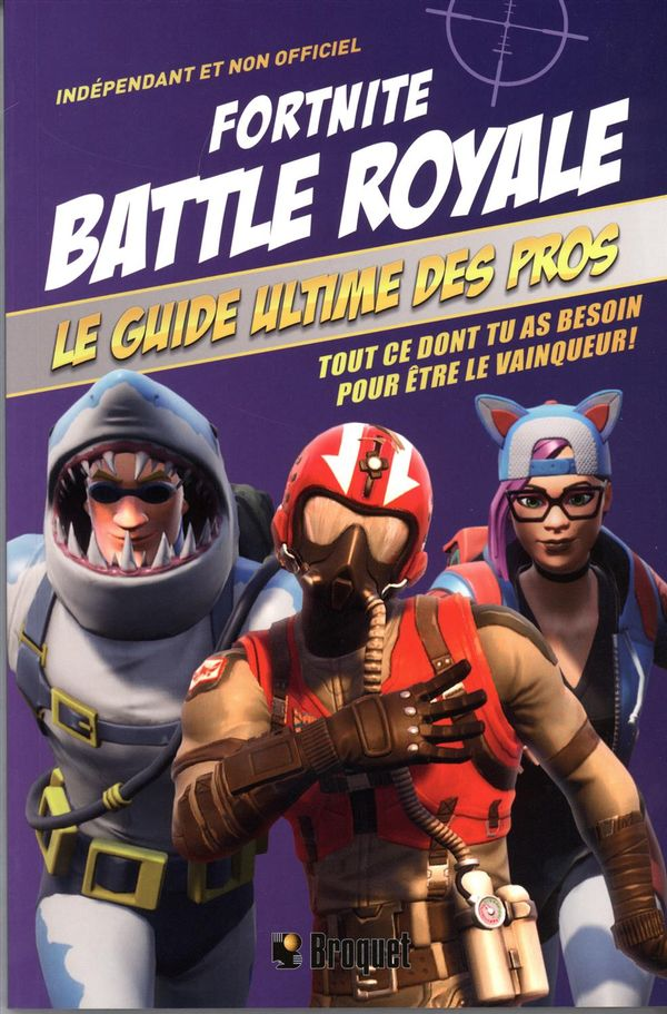 Fortnite Battle royale guide ultime des pros
