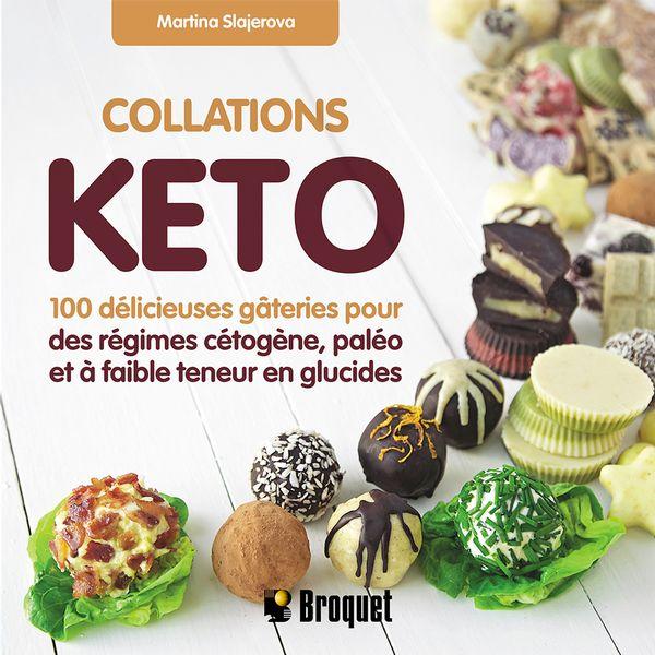 Collations Keto : 100 délicieuses gâteries pour des régimes cétogène, paléo et à faible teneur...
