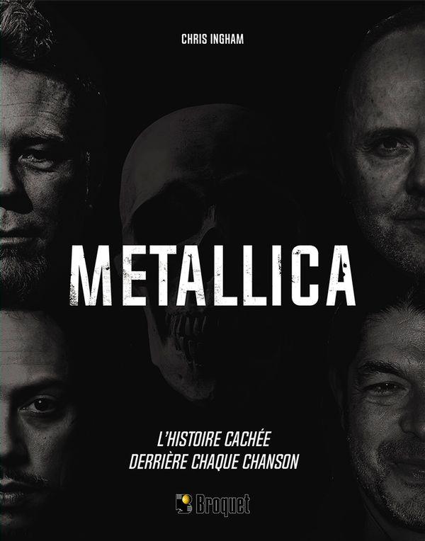 Metallica  L'histoire cachée derrière chaque chanson