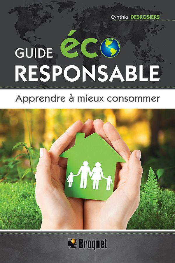 Guide écoresponsable  Apprendre à mieux consommer