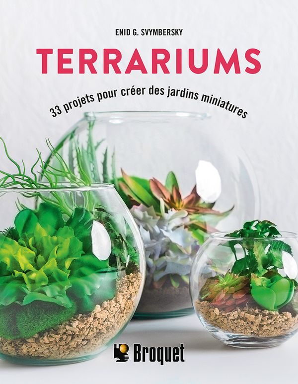 Terrariums : 33 projets pour créer des jardins miniatures