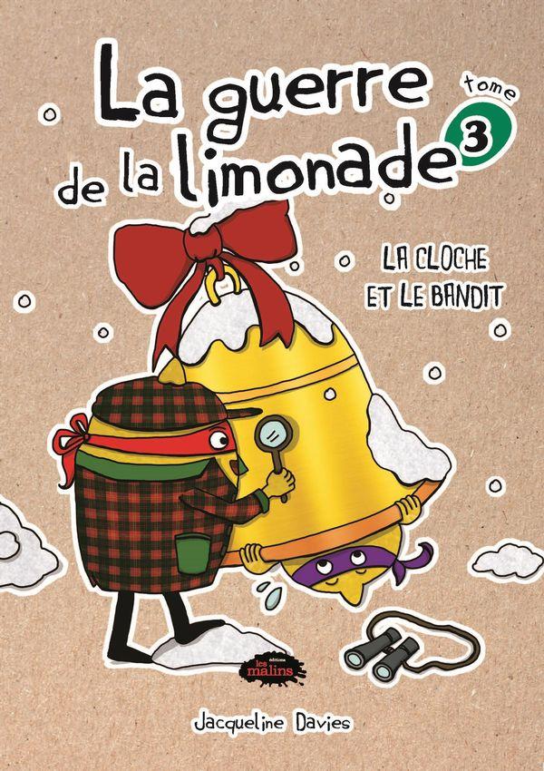 La guerre de la limonade 03 : La cloche et le bandit