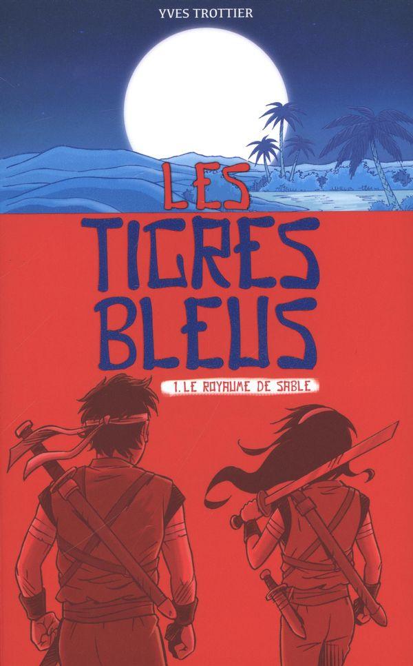 Les tigres bleus 01 : Le royaume de sable