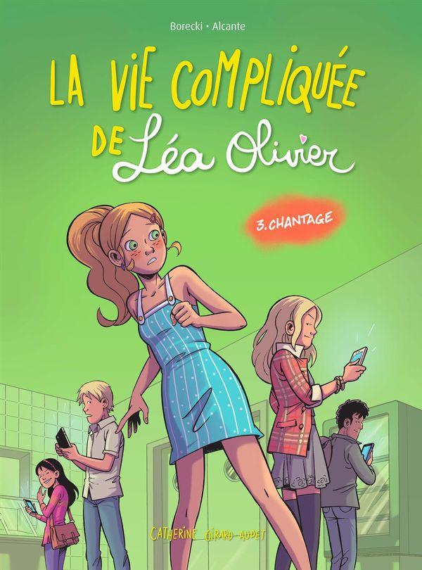 BD La vie compliquée de Léa Olivier 03 : Chantage