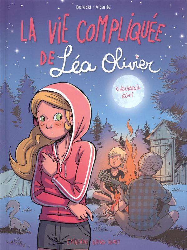 BD Vie compliquée de Léa Olivier 05 : Écureuil rôti