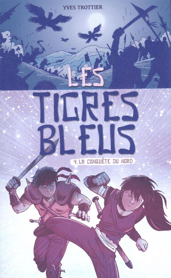 Les Tigres bleus 04 : La conquête du nord