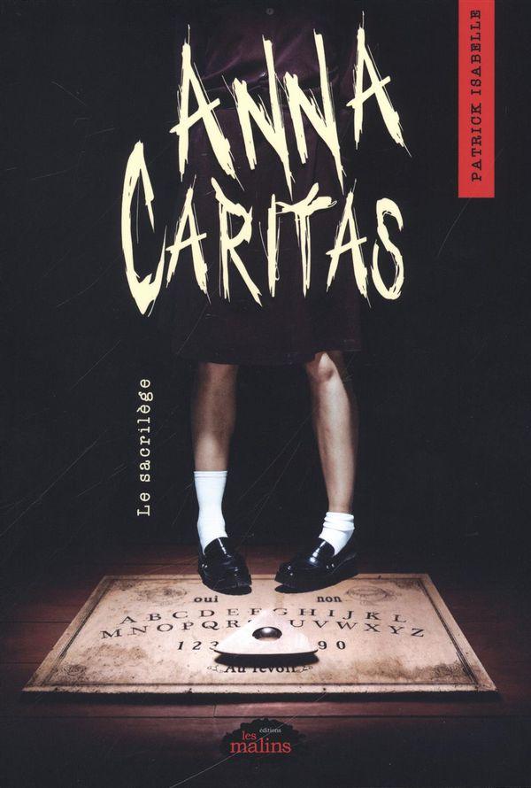 Anna Caritas 01 : Le sacrilège
