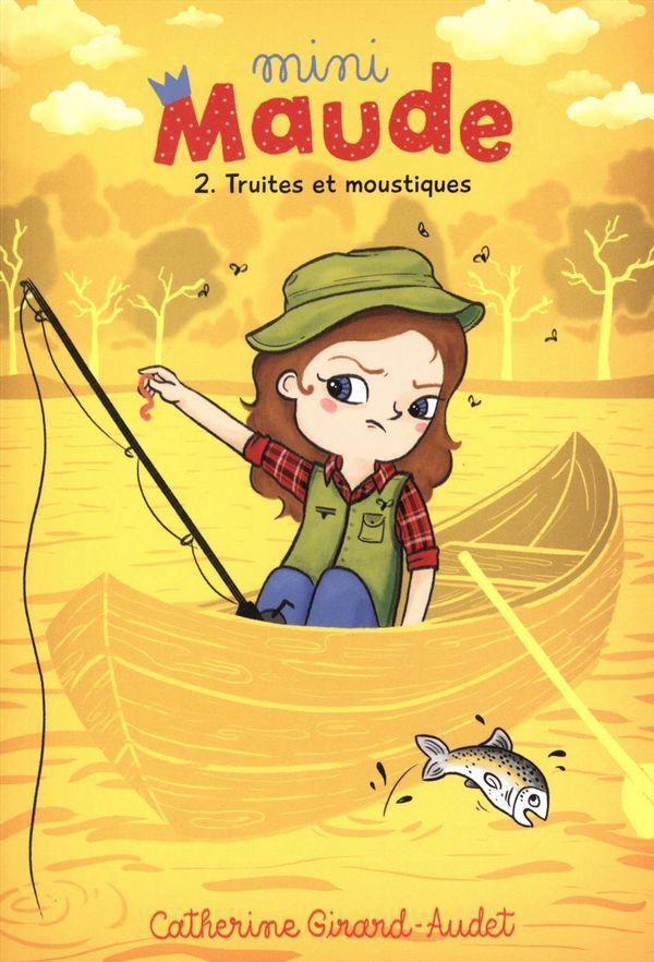 Mini Maude 02 : Truites et moustiques