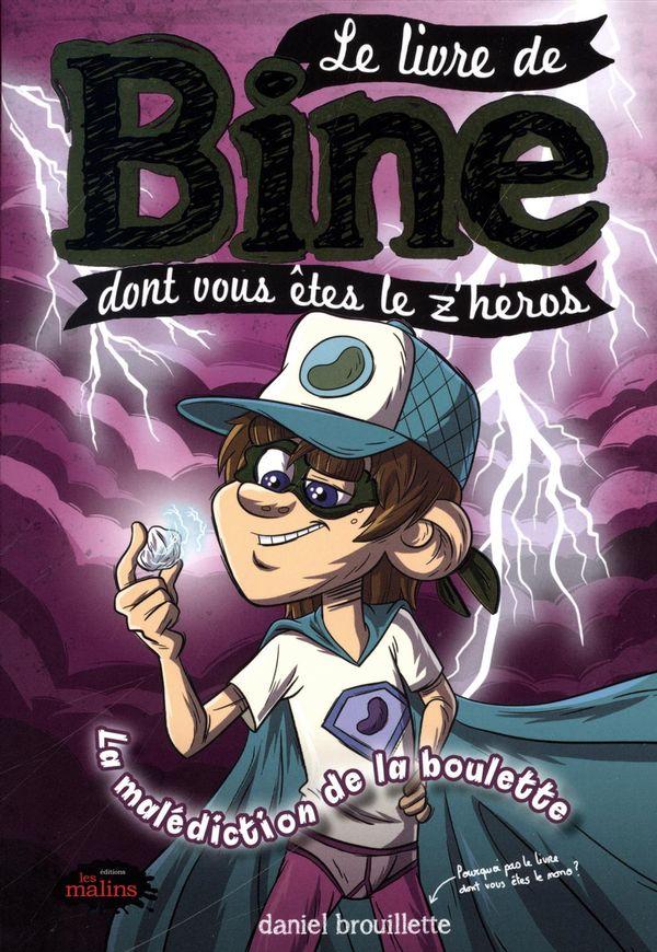 Le livre de Bine dont vous êtes le z'héros :  La malédiction de la boulette