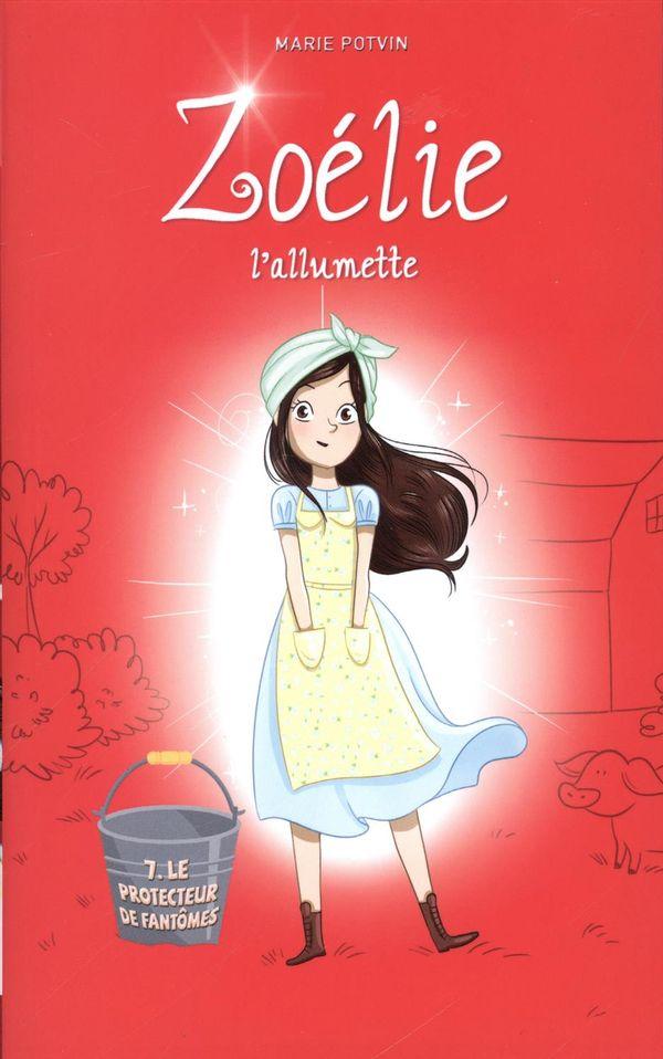 Zoélie l'allumette 07 : Le protecteur de fantômes