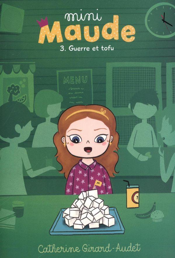 Mini Maude 03 : Guerre et tofu