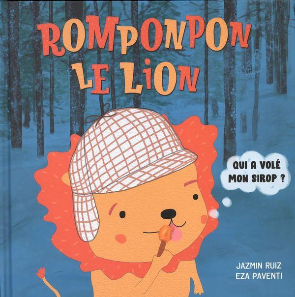 Romponpon le lion 01 : Qui a volé mon sirop?