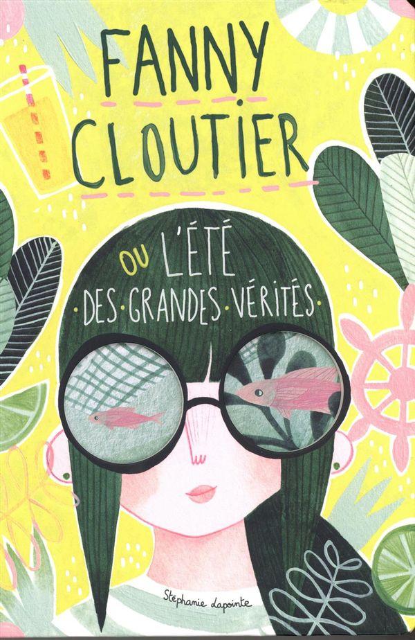 Fanny Cloutier 03 : ou l'été des grandes vérités