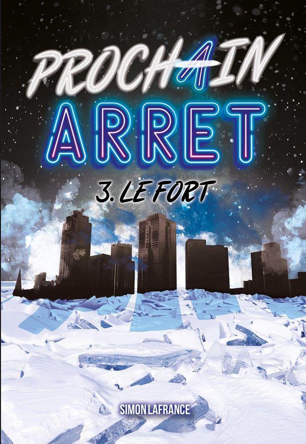 Prochain arrêt 03 : Le fort