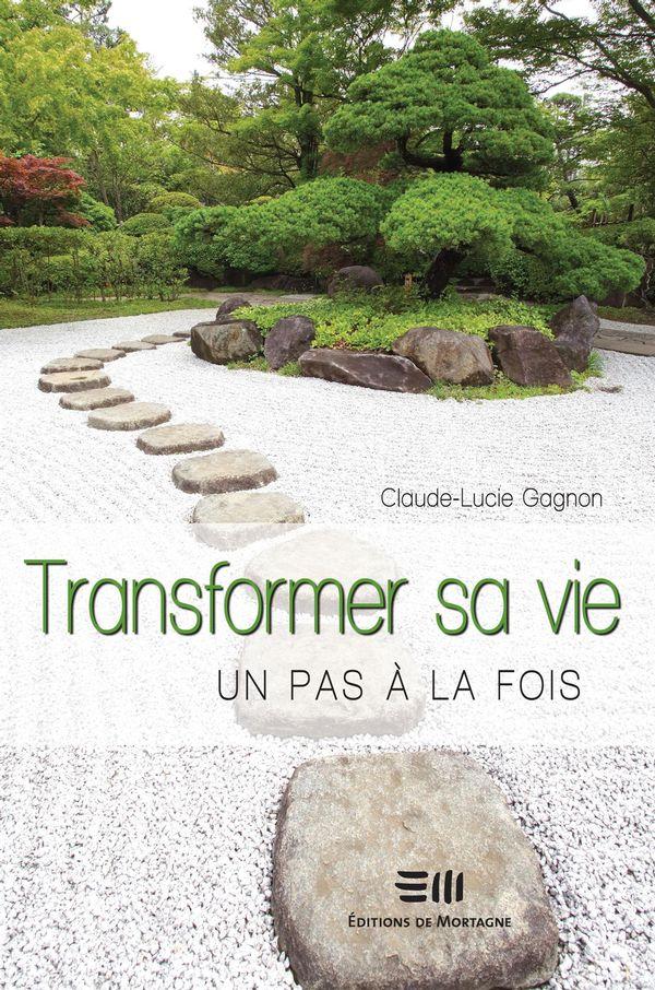Transformer sa vie, un pas à la fois